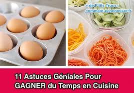 cuisine astuce 11 astuces géniales pour gagner du temps en cuisine