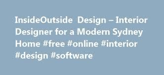 Free Online Interior Designer Insideoutside Design U2013 Interior Designer For A Modern Sydney Home