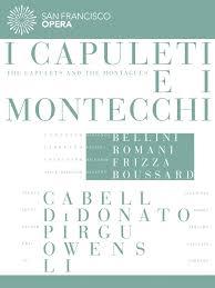 production san francisco i capuleti e i montecchi san francisco opera production dvd