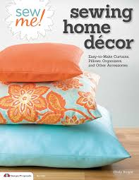sew me sewing home decor book by choly knight official