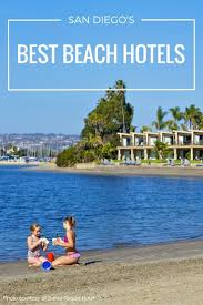 best 25 san diego beach hotels ideas on pinterest san diego