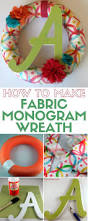 How To Make Home Decor How To Make A Fabric Monogram Wreath The Crafty Blog Stalker