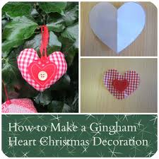 Fabric Heart Decorations Gingham Heart Fabric Christmas Decorations Tea And A Sewing Machine