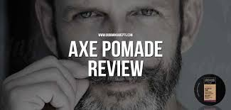 Pomade Axe axe pomade review grooming adepts