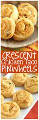 Need A Dinner Idea Crescent Chicken Taco Pinwheels Diary Of A Recipe Collector