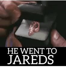 he went to jareds meme on me me