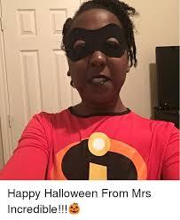 Incredible Meme - happy halloween from mrs incredible halloween meme on me me