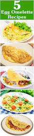 best 25 omelette recipe ideas on pinterest making an omelette