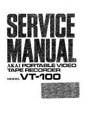 akai vt 100 video tape recorder service manual download