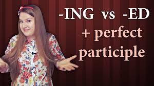english grammar present and past participle perfect participle