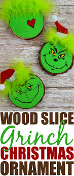 the grinch christmas tree wood slice grinch christmas tree ornament craft