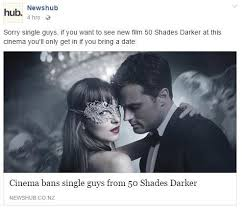 Single Guys Meme - cinema bans single guys from 50 shades darker fifty shades of grey