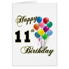 happy 11th birthday greeting cards zazzle