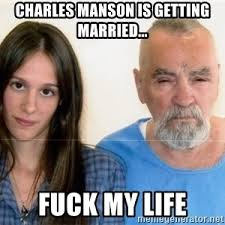 Charles Manson Meme - charles manson getting married meme generator