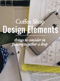 coffee shop design elements dream a latte