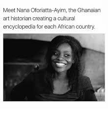 Meme Face Creator - meet nana oforiatta ayim the ghanaian art historian creating a