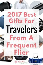 10 best gifts for travelers 2017 gift wish list from a frequent flier