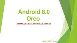 android reviews android 8 0 oreo review of android os version