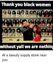 Meme Beauty Supply - thank you black women 9000280 without yall we are nothin at a beauty