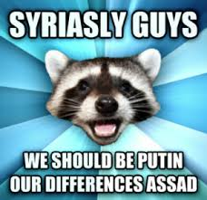 Syria Meme - assad says it will cost 1 billion to destroy chemical weapons