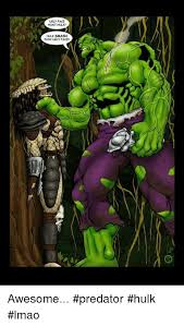 Hulk Smash Meme - ugly face hunt hulk hulk smash puny ugly facer awesome predator