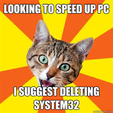 System 32 Meme - looking to speed up pc cat meme cat planet cat planet