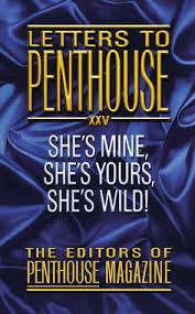 letters to penthouse 25 she u0027s mine she u0027s yours she u0027s wild by