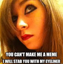 Eyeliner Meme - lily eyeliner memes quickmeme