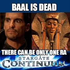 There Can Only Be One Meme - meme creator stargate ra in continuum meme generator at