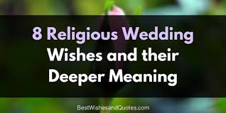 wedding wishes religious these religious wedding wishes are beautiful and unique