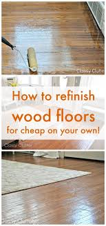 best 25 refinishing wood floors ideas on hardwood