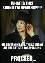 Mj Meme - today s artists failing compared to mj memes made by me