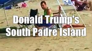 south padre island donald trump youtube