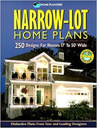 narrow lot houses narrow lot home plans 250 designs for houses 17 to 50 wide