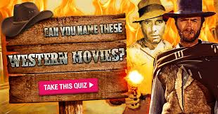 cowboy film quiz can you name these western movies quizly