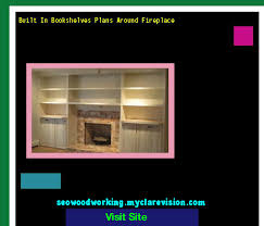 built in bookshelves plans around fireplace 202047 woodworking