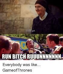 Running Girl Meme - sweet girl run bitch ruuunnnnnnn everybody was like gameofthrones