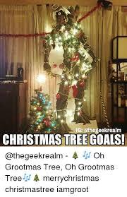 Christmas Tree Meme - 34 igi athegeekrealm christmas tree goals 34 oh grootmas