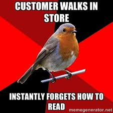 How To Read Meme - customer walks in store instantly forgets how to read retail robin