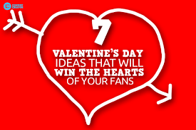 valentines day ideas for s day ideas that will win the hearts of your fans