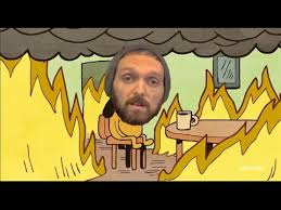 Everything Is Fine Meme - fancy everything is fine meme this is fine know your meme kayak