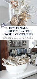coastal centerpieces a pretty faux coral starfish coastal summer centerpiece