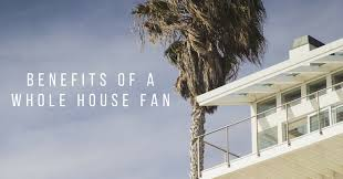 do whole house fans work 7 reasons you need a whole house fan inter faith electric solar