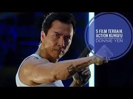 aktor film laga terbaik indonesia aksi lincah donnie yen 5 film action kungfu donnie yen terbaik