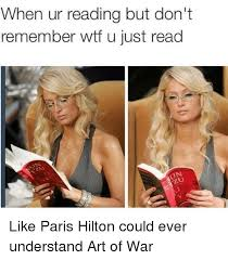 Paris Hilton Meme - when ur reading but don t remember wtf u just read like paris