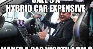 Hybrid Car Meme - my first impession of christians words about hybrid cars
