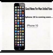 Iphone 10 Meme - good news for man united fans iphone 10 is coming soon iphone 10 the