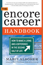 how to write a resume for warehouse job the encore career handbook how to make a living and a difference the encore career handbook how to make a living and a difference in the second half of life marci alboher 9780761167624 amazon com books
