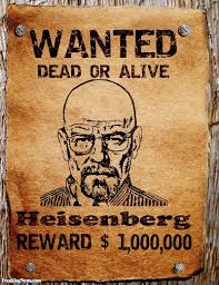 heisenberg walter white wanted poster pictures freaking news