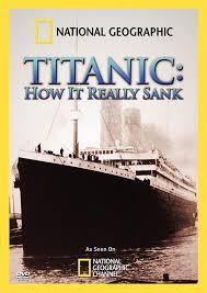 amazon com titanic how it really sank national geographic